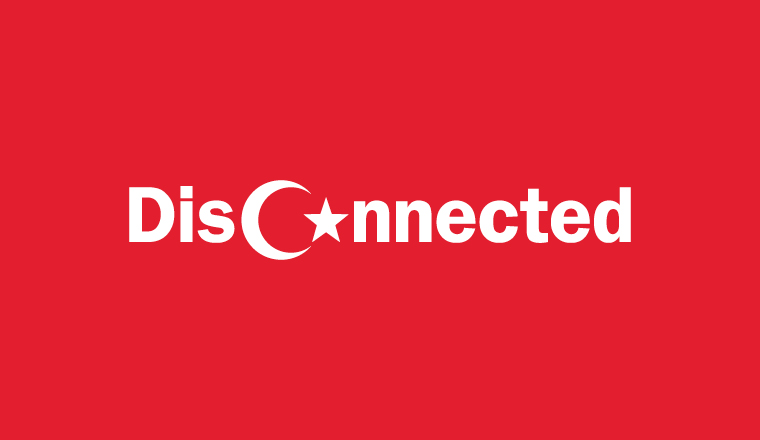 Turkey: Disconnected