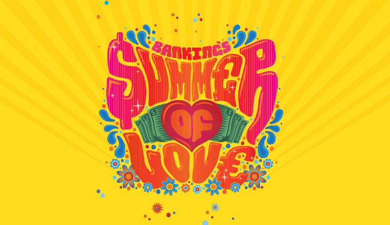 Banking's summer of love