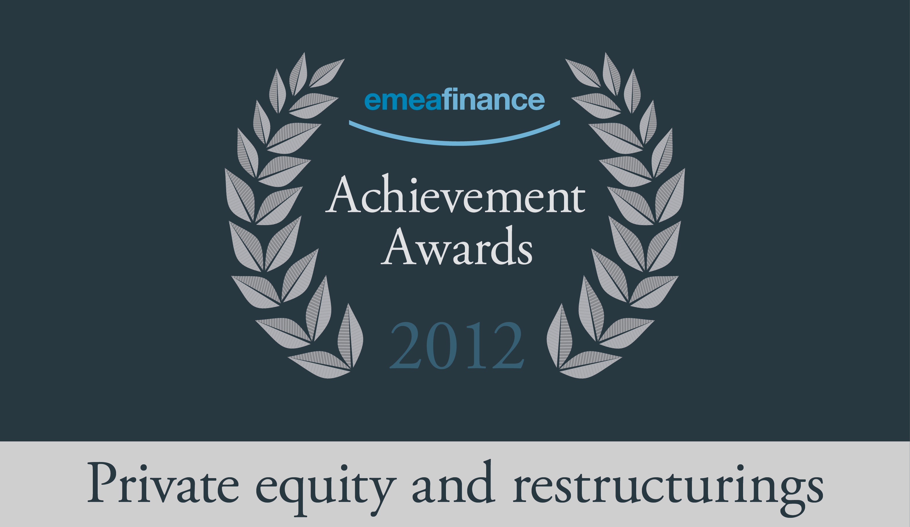 Achievement Awards 2012: Private equity and restructuring